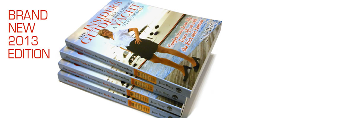 Order Now! The 2nd Edition of The Insiders' Guide to Becoming a Yacht Stewardess is shipping!