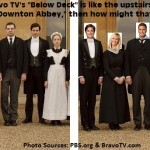 Bravo's BELOW DECK vs DOWNTON ABBEY on PBS – How the characters match up (or don't)