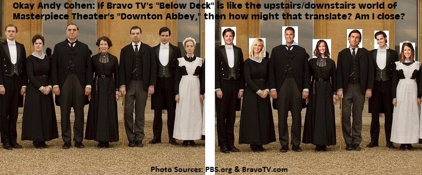 "A mashup of the ""Downton Abbey"" Staff and the ""Below Deck"" Crew."