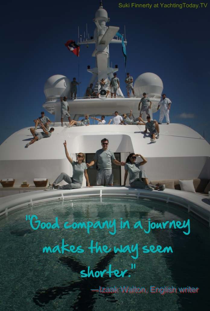 Superyacht Crew - Photo by Suki Finnerty of YachtingToday TV - Work On A Yacht - Izaac Walton Quote
