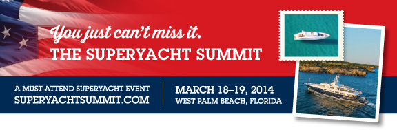 U.S. Superyacht Association's Superyacht Summit West Palm Beach, March 18 and 19, 2014.